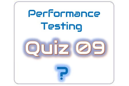 Performance Testing Quiz 09
