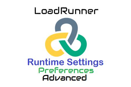 LoadRunner - Runtime Settings - Preferences - Advanced