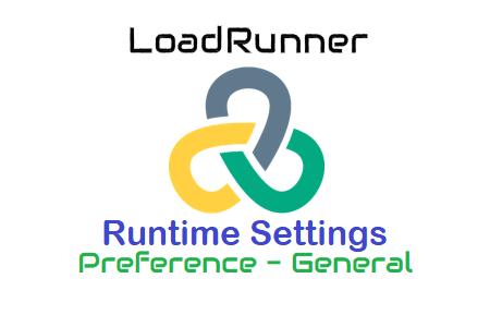 LoadRunner - Runtime Settings - Preferences - General
