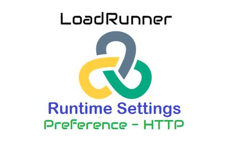 LoadRunner - Runtime Settings - Preferences - HTTP