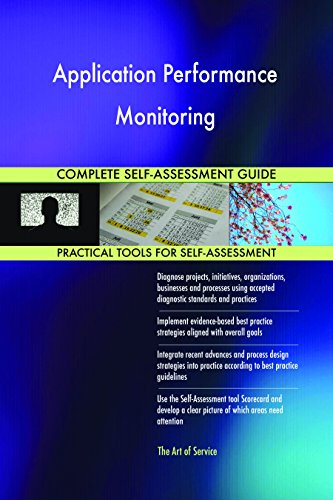 Application Performance Monitoring Complete Self-Assessment Guide
