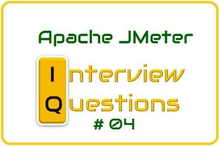 JMeter Interview Question 04