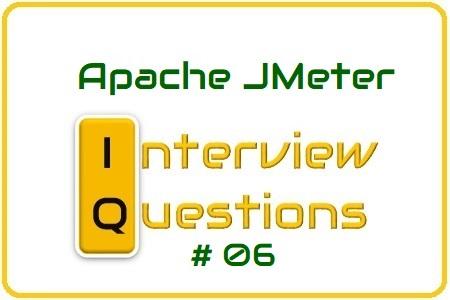 JMeter Interview Question 06