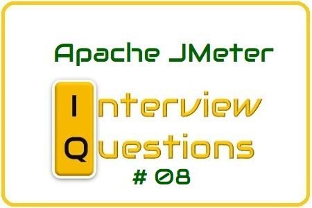 JMeter Interview Question 08