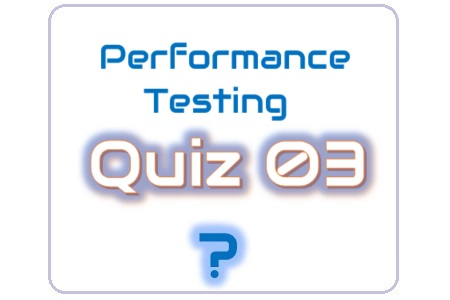 Performance Testing Quiz 03