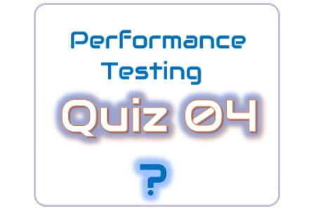 Performance Testing Quiz 04