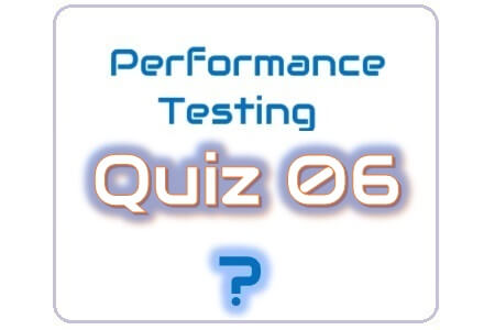 Performance Testing Quiz 06