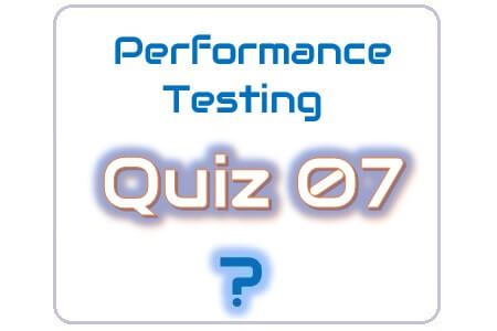 Performance Testing Quiz 07