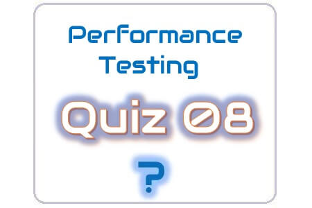Performance Testing Quiz 08