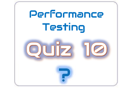 Performance Testing Quiz 10