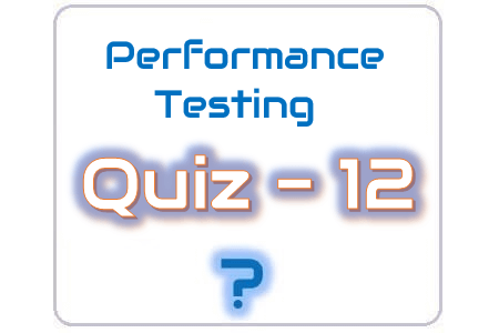 Performance Testing Quiz 12