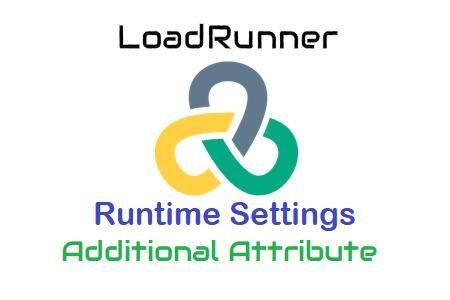LoadRunner Runtime Settings - Additional Attribute