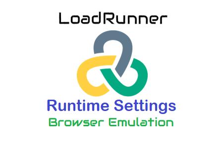 LoadRunner Runtime Settings - Browser Emulation