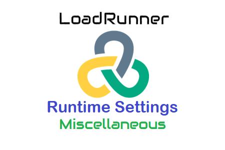 LoadRunner Runtime Settings - Miscellaneous