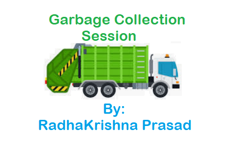 Garbage Collection Session - By RK