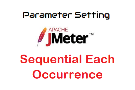 JMeter - Sequential Each Occurance 05