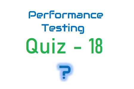 Performance Testing Quiz 18