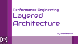 Performance Engineering - Layered Architecture